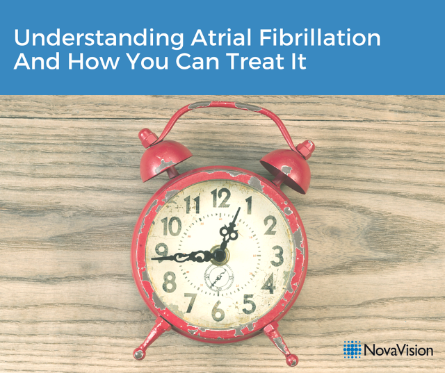 Understanding Atrial Fibrillation and How You Can Treat It